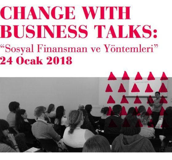 """Change with Business Talks: """"Sosyal Finansman ve Yöntemleri"""""""