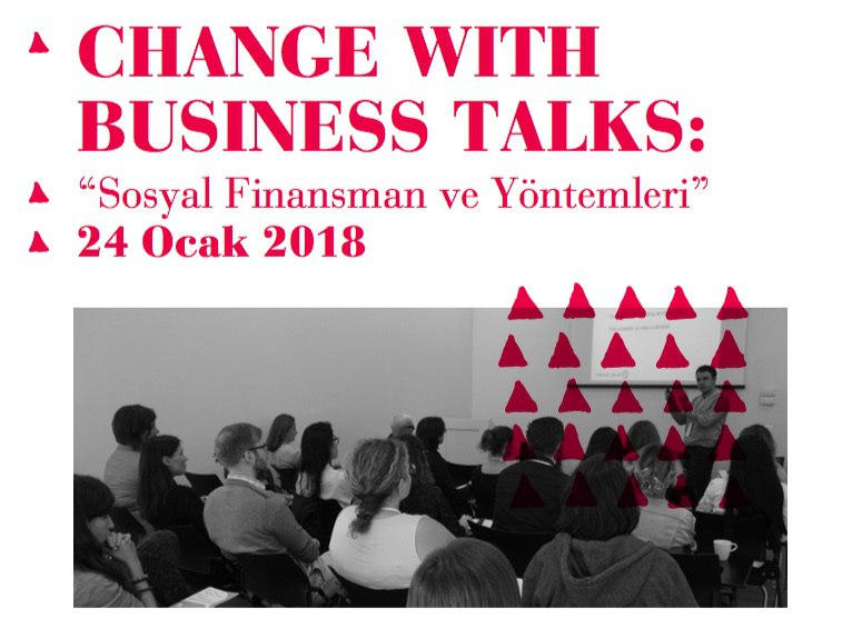 "Change with Business Talks: ""Sosyal Finansman ve Yöntemleri"""
