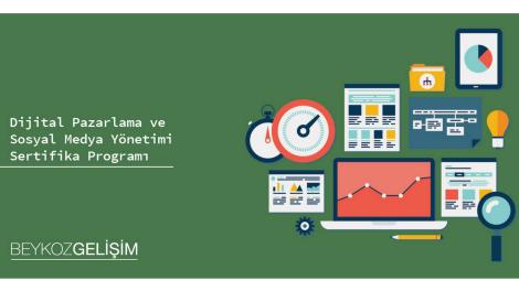 Dijital Pazarlama ve Sosyal Medya Yönetimi Sertifika Programı
