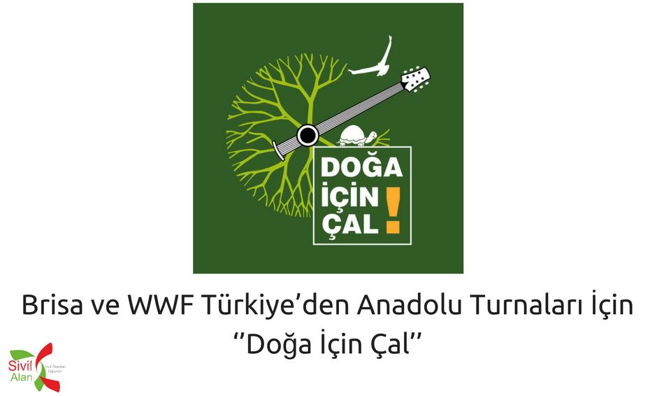 Brisa ve WWF Türkiye'den Anadolu Turnaları İçin ''Doğa İçin Çal''