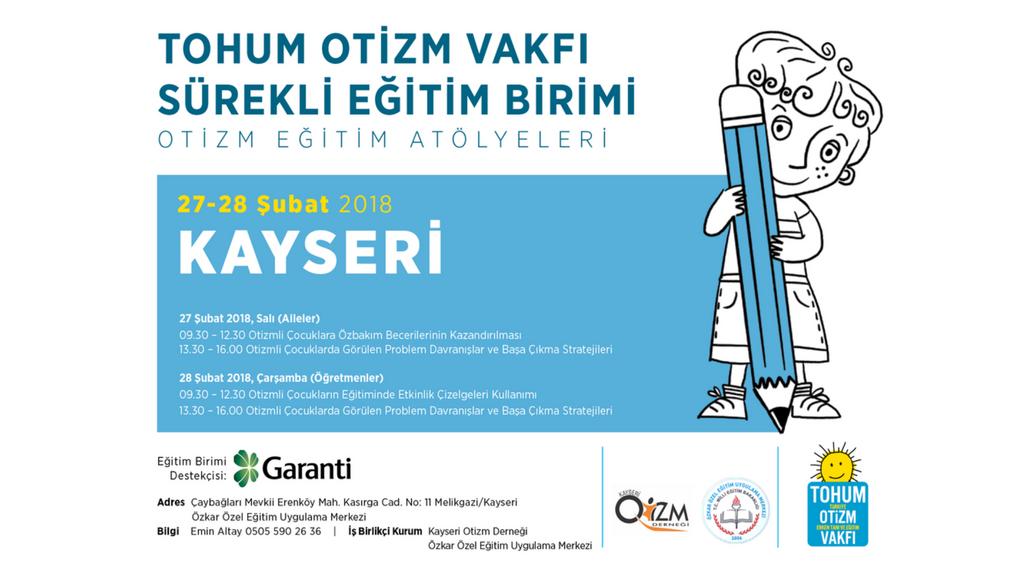 Tohum Otizm Vakfı Kayseri'de düzenlenecek seminerlerde, öğretmen ve ailelere otizm konusunda eğitimler verecek!