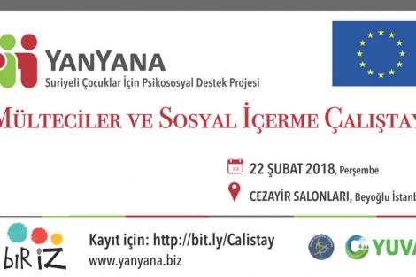 Suriyeli Mülteci Çocuklar için Psikososyal Destek Projesi Mülteciler ve Sosyal İçerme Çalıştayı