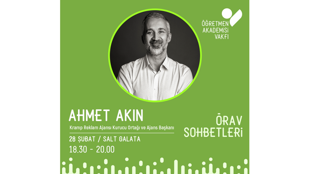 ÖRAV Sohbetleri'nin Konuğu Deneyimli Reklamcı Ahmet Akın Olacak!