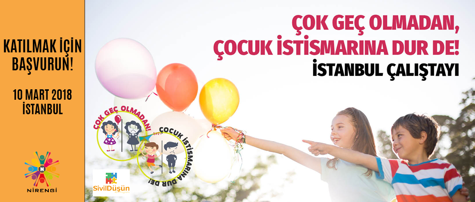 Çok Geç Olmadan, Çocuk İstismarına Dur De! İstanbul Çalıştayı