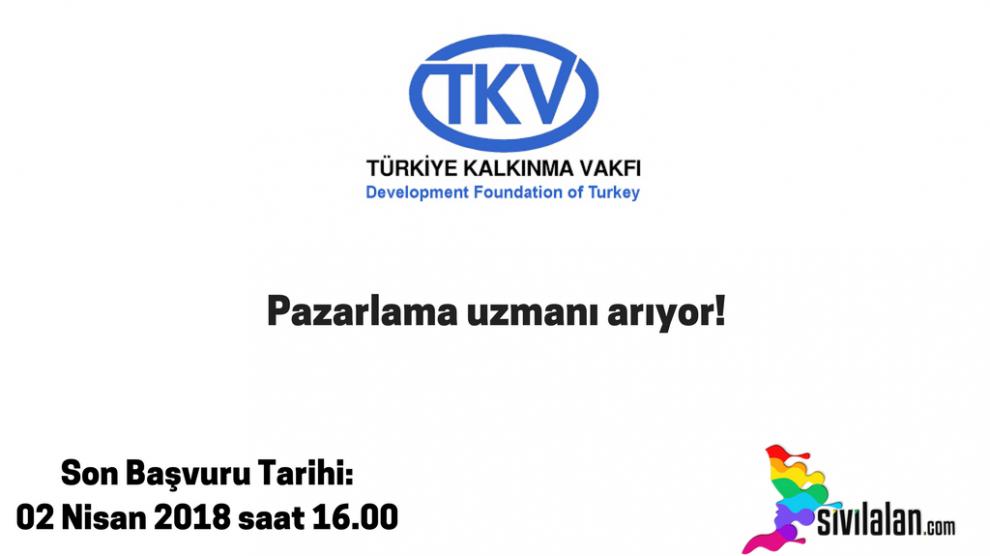 Türkiye Kalkınma Vakfı Pazarlama Uzmanı Arıyor!
