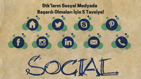 Stk'ların Sosyal Medyada Başarılı Olmaları İçin 5 Tavsiye!