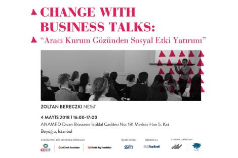 Change with Business Talks: Aracı Kurum Gözünden Sosyal Etki Yatırımı - 4 Mayıs 16:00 - 17:00