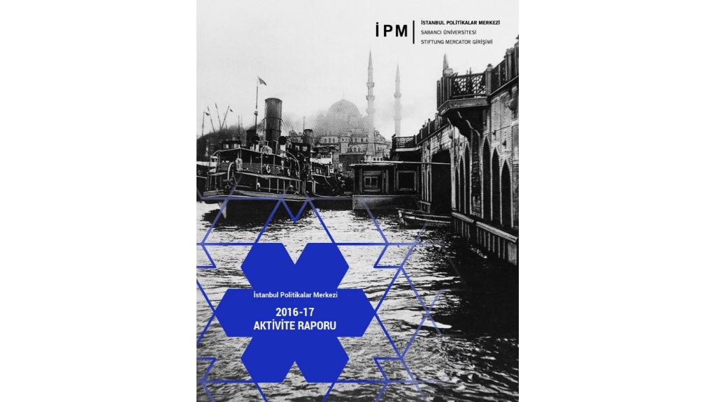 Sabancı Üniversitesi İstanbul Politikalar Merkezi Aktivite Raporu yayımlandı: