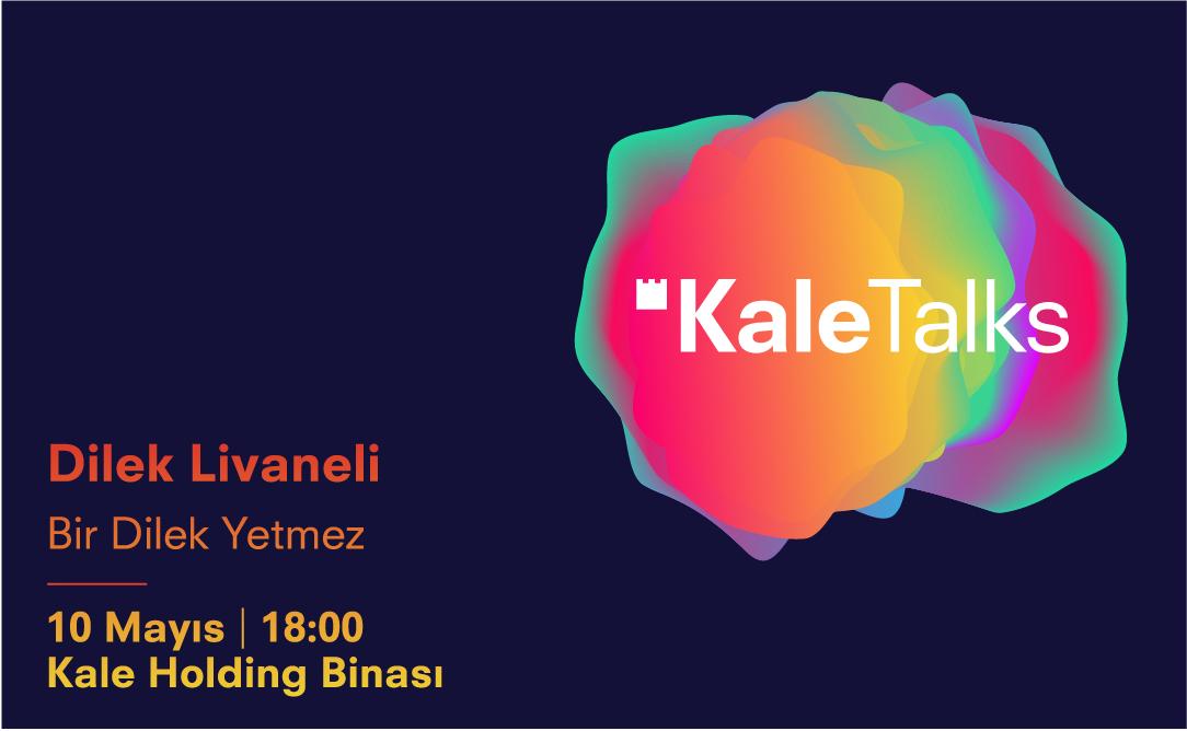 KaleTalks - Dilek Livaneli - 10 Mayıs 2018 - 18:00