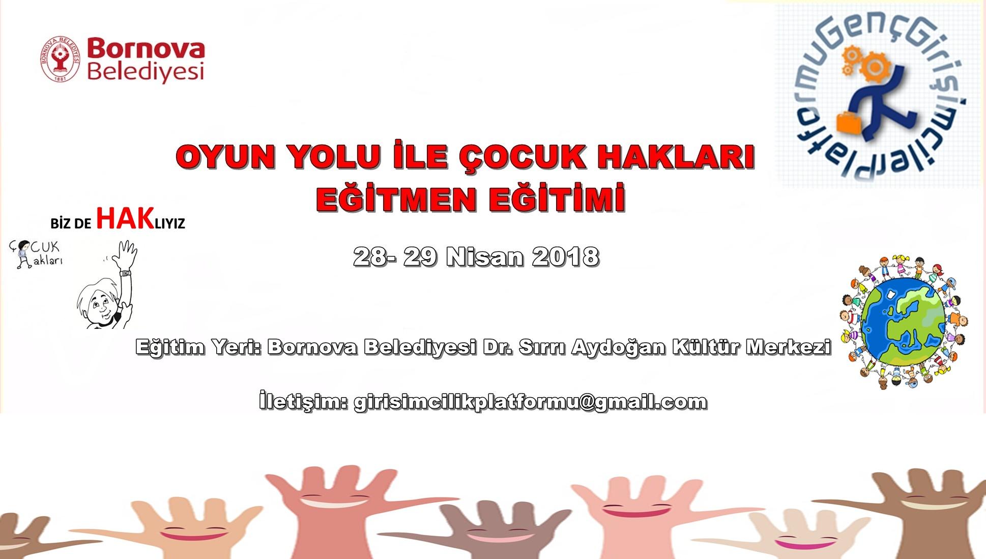 Ücretsiz Oyun Yolu İle Çocuk Hakları Eğitmen Eğitimi 28-29 Nisan 2018 - İzmir