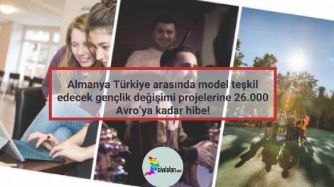 Almanya Türkiye arasında model teşkil edecek gençlik değişimi projelerine 26.000 Avro'ya kadar hibe!