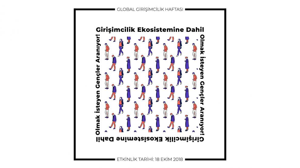 Global Girişimcilik Haftası Kapsamında Girişimcilik Ekosistemine Dahil Olmak İsteyen Gençler Aranıyor!