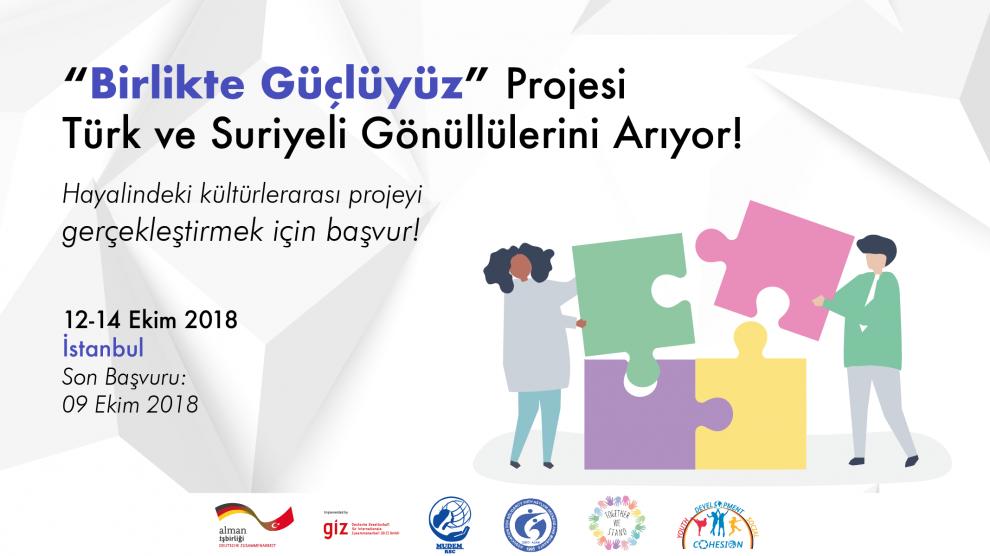 """""""Birlikte Güçlüyüz"""" Projesi Türk ve Suriyeli Genç Gönüllülerini Arıyor!"""