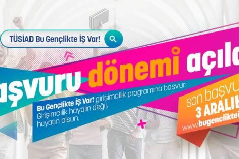 TÜSİAD Bu Gençlikte İŞ Var! girişimcilik programı başvuruları devam ediyor!