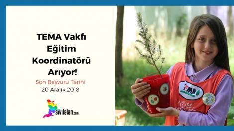 TEMA Vakfı Eğitim Koordinatörü Arıyor!