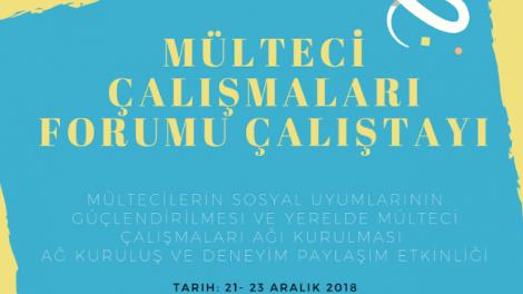 Mülteci Çalışmaları Forumu Deneyim ve Kuruluş Çalıştayı 21-23 Aralık 2018- İzmir