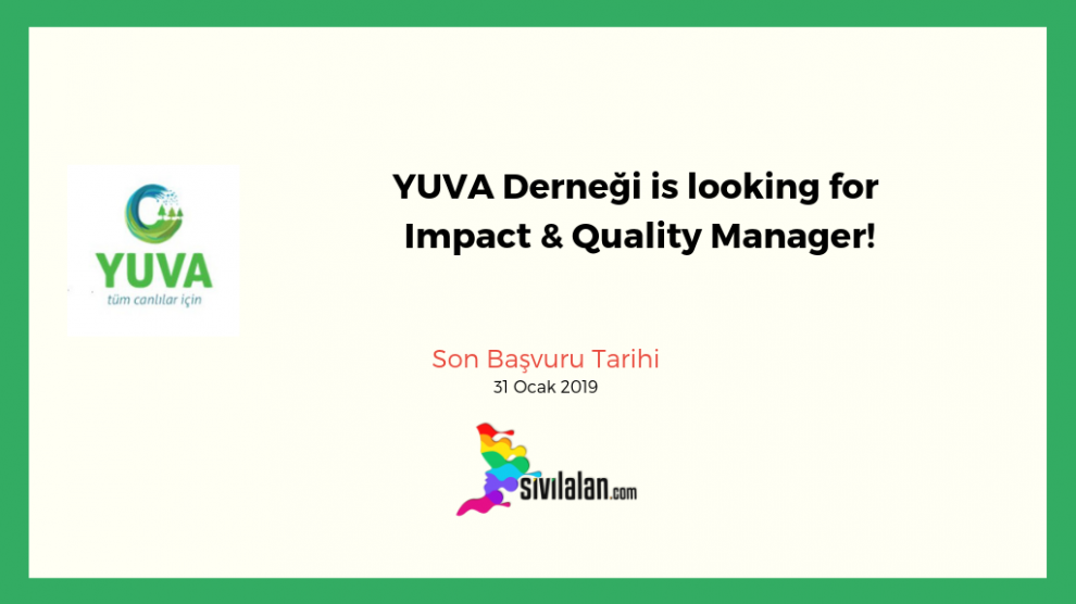 YUVA Derneği is looking for Impact & Quality Manager!