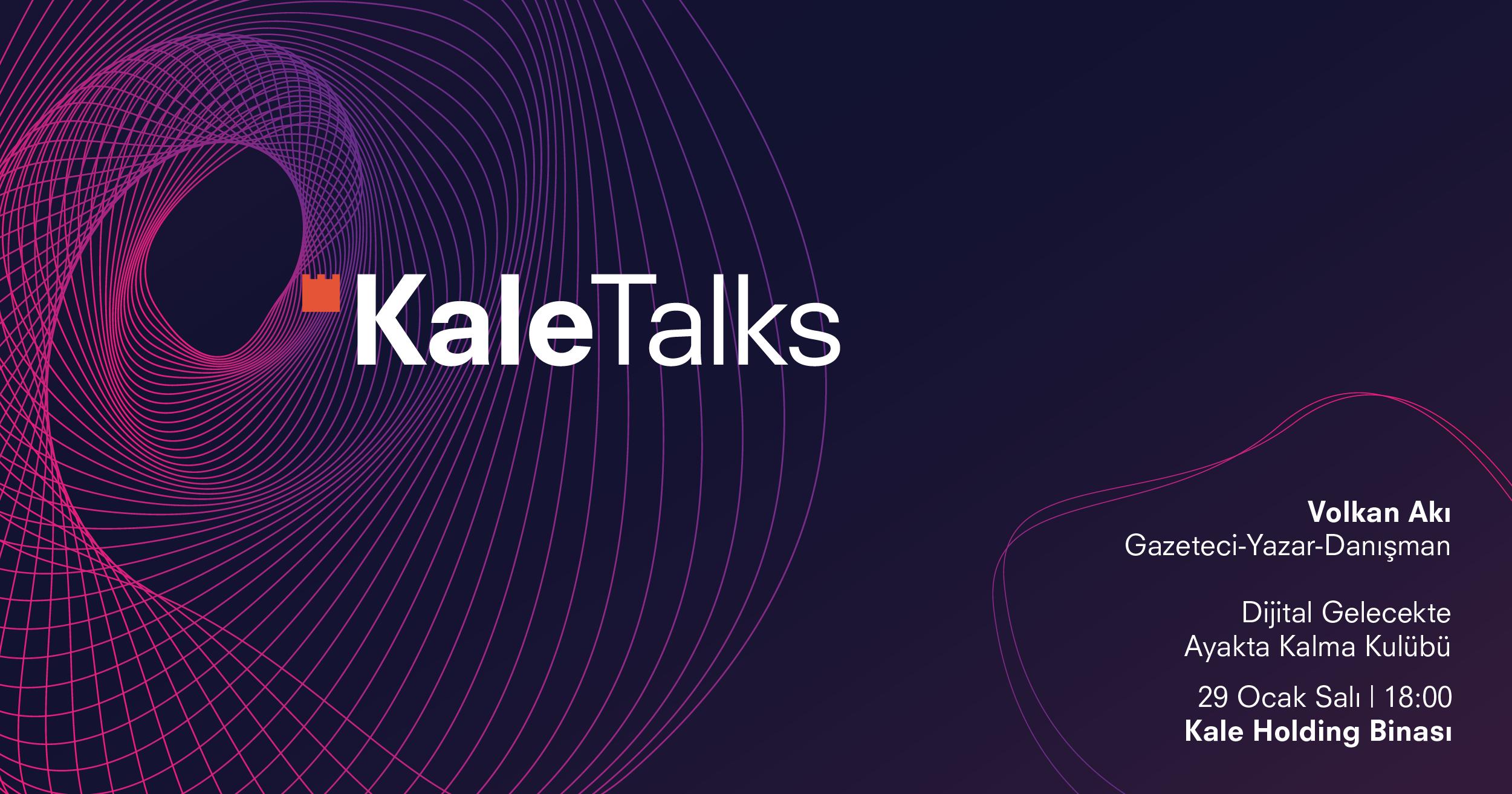 Yılın ilk #KaleTalks'u - Volkan Akı , 29 Ocak Salı günü katılımcılarla buluşacak!