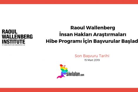 Raoul Wallenberg İnsan Hakları Araştırmaları Hibe Programı İçin Başvurular Başladı!