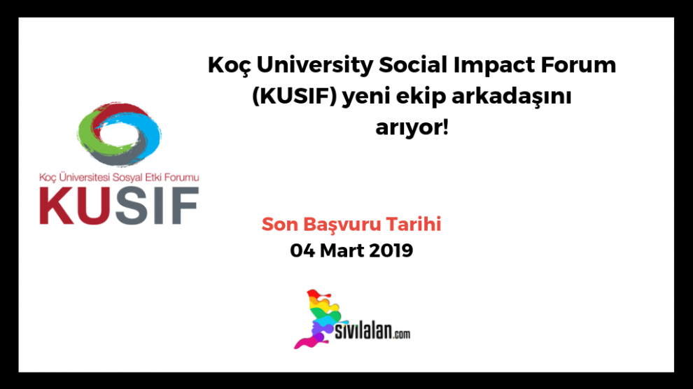 Koç University Social Impact Forum (KUSIF) yeni ekip arkadaşını arıyor!
