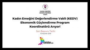 Kadın Emeğini Değerlendirme Vakfı (KEDV) Ekonomik Güçlendirme Program Koordinatörü Arıyor!