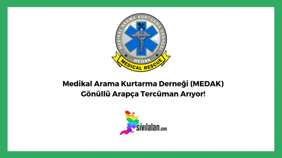 Medikal Arama Kurtarma Derneği (MEDAK) Gönüllü Arapça Tercüman Arıyor!