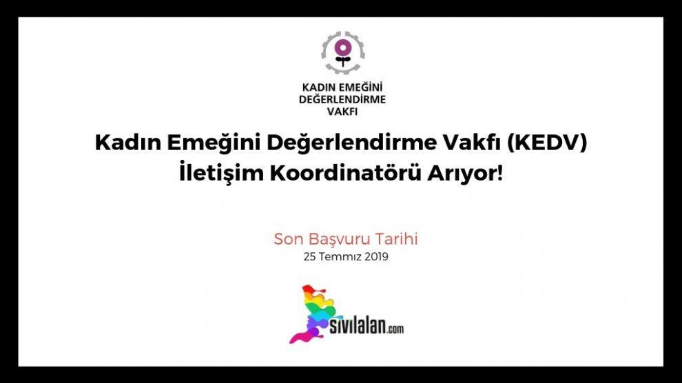 Kadın Emeğini Değerlendirme Vakfı (KEDV) İletişim Koordinatörü Arıyor!