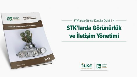 """STK'larda """"Görünürlük ve İletişim Yönetimi"""" raporu yayımlandı!"""