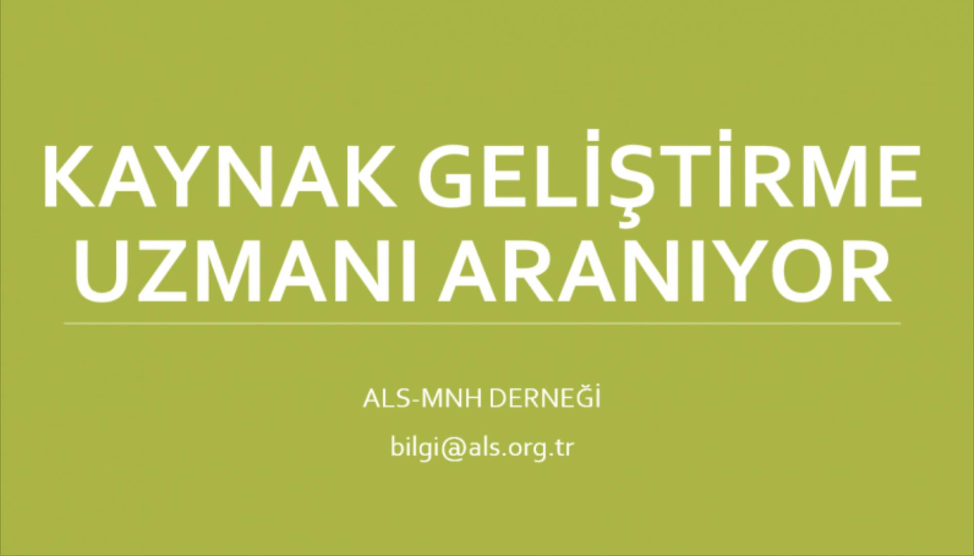 ALS-MNH Derneği Kaynak Geliştirme Uzmanı Arıyor!