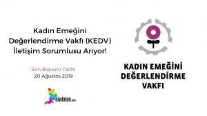 Kadın Emeğini Değerlendirme Vakfı (KEDV) İletişim Sorumlusu Arıyor!
