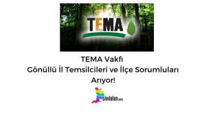 TEMA Vakfı Gönüllü İl Temsilcileri ve İlçe Sorumluları Arıyor!