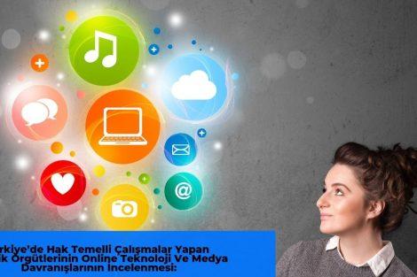 Türkiye'de Hak Temelli Çalışmalar Yapan Gençlik Örgütlerinin Online Teknoloji Ve Medya Davranışlarının İncelenmesi: Gençlik Örgütleri Forumu'na Üye Veya Gözlemci Örgütleri Üzerine Bir Araştırma