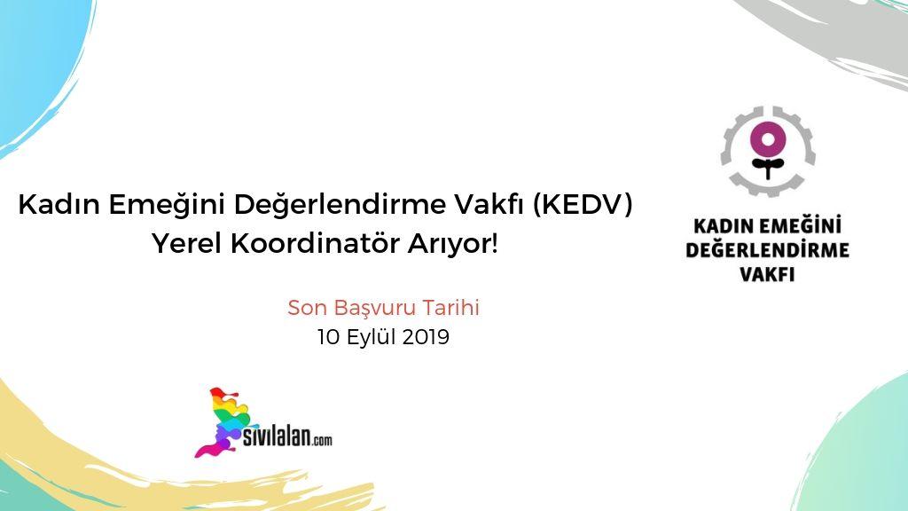 Kadın Emeğini Değerlendirme Vakfı (KEDV) Yerel Koordinatör Arıyor!