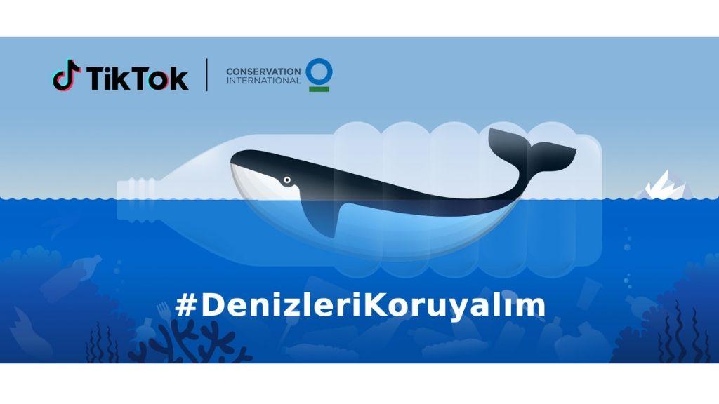TikTok ve Conservation International #DenizleriKoruyalım kampanyası için bir araya geldi