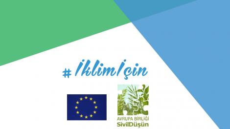 Sivil Düşün, AB Türkiye Delegasyonu'nun 'İklim Eylem Haftası' kapsamında düzenlediği yeni kampanyası #İklimİçin devam ediyor!