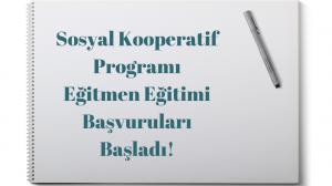 Sosyal Kooperatif Geliştirme Programı Eğitmen Eğitimi Başvuruları Başladı!