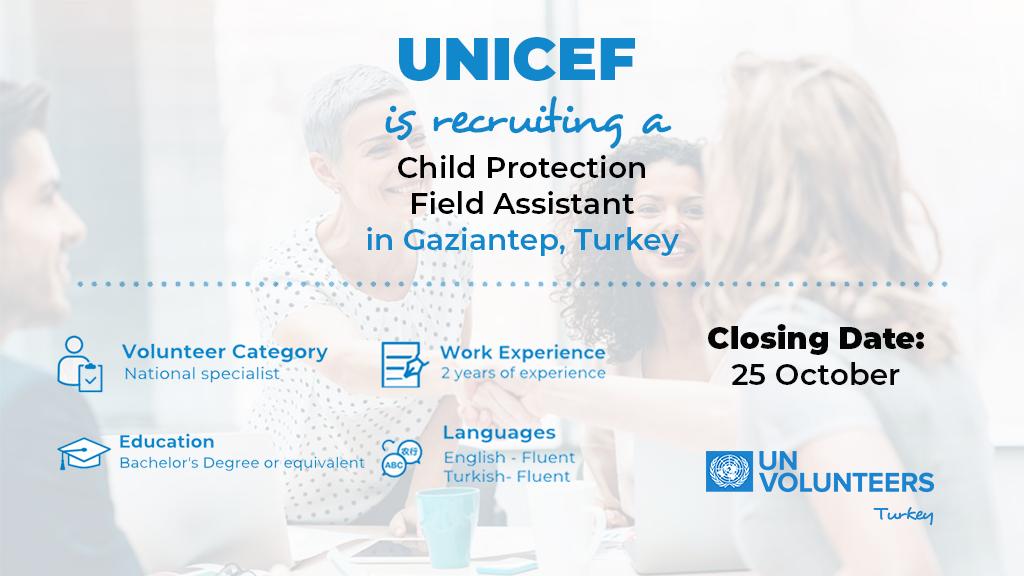 UNICEF Türkiye Türkiye'de Gaziantep Ekibine Katılmak için Çocuk Koruma Saha Asistanı Arıyor