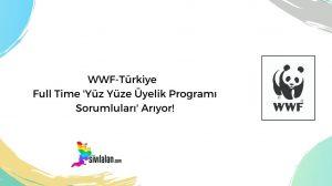 WWF-Türkiye Full Time 'Yüz Yüze Üyelik Programı Sorumluları' Arıyor!