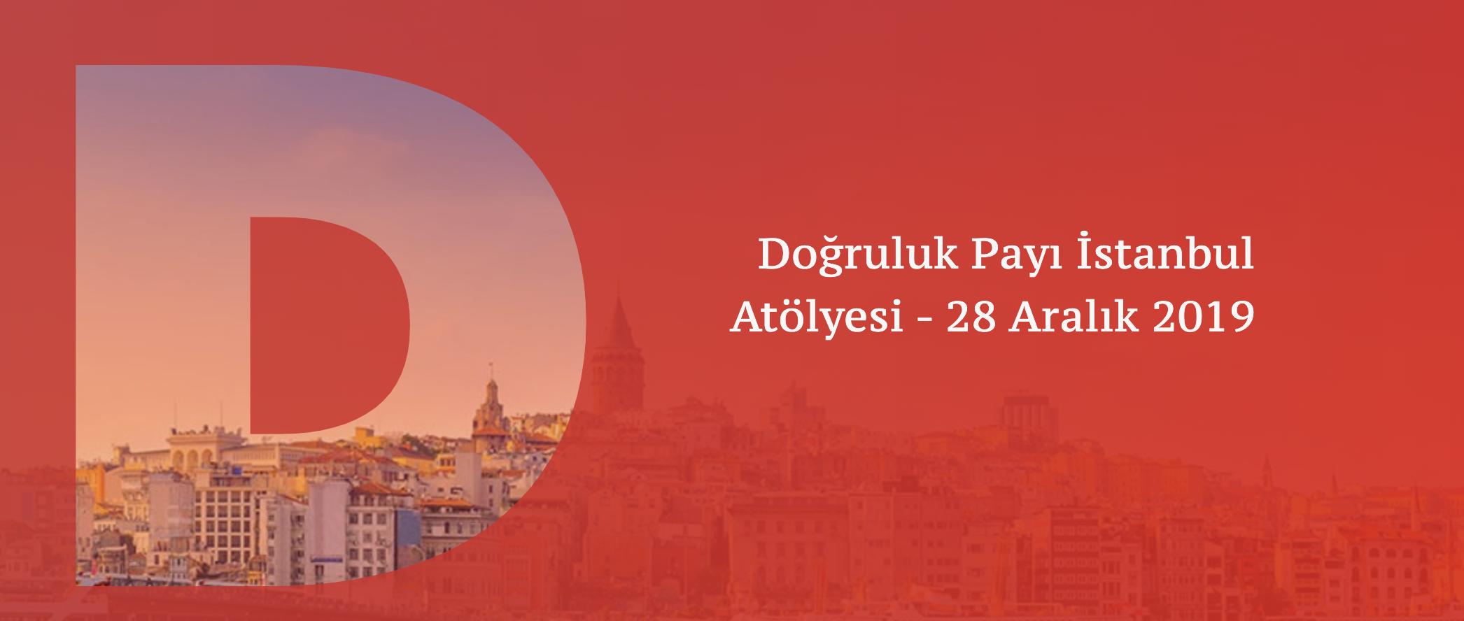 Doğruluk Payı Atölyesi 28 Aralık'ta İstanbul'da!