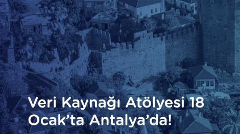 """Veri Kaynağıyeni dönem """"Açık Veri ve Veri Görselleştirme"""" atölye serisi Antalya ile devam ediyor!"""