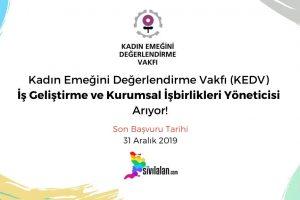 Kadın Emeğini Değerlendirme Vakfı (KEDV) İş Geliştirme ve Kurumsal İşbirlikleri Yöneticisi Arıyor!