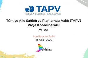 Türkiye Aile Sağlığı ve Planlaması Vakfı (TAPV) Proje Koordinatörü Arıyor!