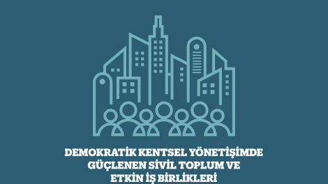 """Türkiye Ekonomik ve Sosyal Etüdler Vakfı(TESEV) """"Demokratik Kentsel Yönetişimde Güçlenen Sivil Toplum ve Etkin İşbirlikleri"""" raporunu tanıttı."""