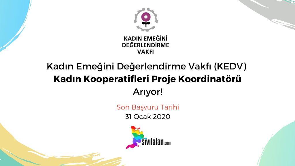 Kadın Emeğini Değerlendirme Vakfı (KEDV) Kadın Kooperatifleri Proje Koordinatörü Arıyor!