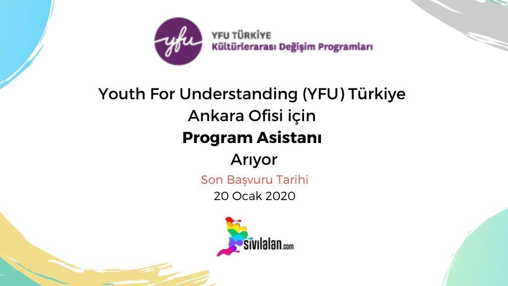 Youth For Understanding (YFU) Türkiye Ankara Ofisi için Program Asistanı Arıyor