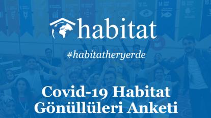 Covid-19 Habitat Gönüllüleri Anketi'nin Sonuçları Açıklandı