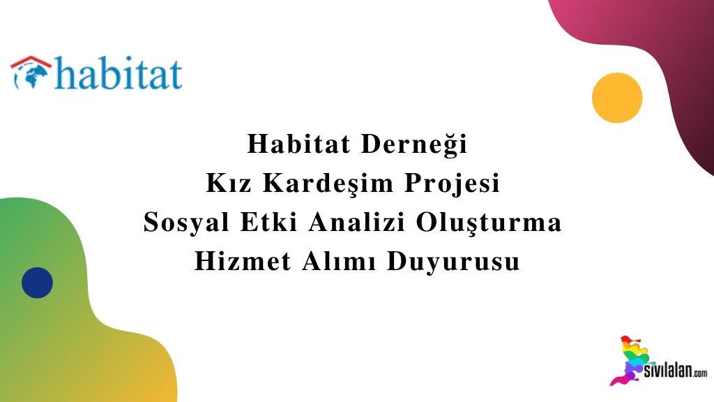 Habitat Derneği Kız Kardeşim Projesi Sosyal Etki Analizi Oluşturma Hizmet Alımı Duyurusu