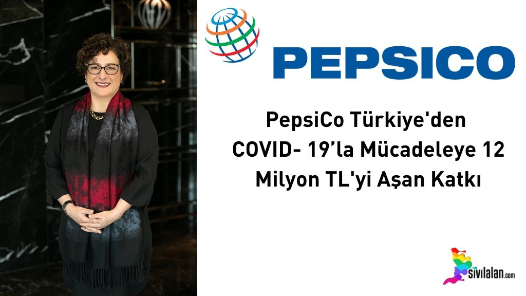 PepsiCo Türkiye'den COVID- 19'la Mücadeleye 12 Milyon TL'yi Aşan Katkı