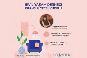 """Sivil Yaşam Derneği İstanbul Yerel Kurulu """"Evde Verimli Çalışmak İçin Etkili Öneriler"""" Webinarı Düzenliyor!"""