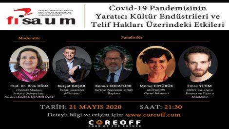 Davetlisiniz: Ankara Üniversitesi FİSAUM'un Düzenleyeceği Covid-19 Pandemisinin Yaratıcı Kültür Endüstrileri ve Telif Hakları Üzerindeki Etkileri Webinarı 21 Mayıs Perşembe saat 21:30'da Canlı Yayın ile Gerçekleşecek
